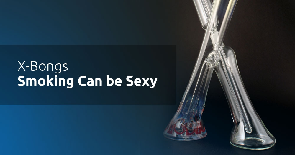 X-bongs Smoking Can Be Sexy